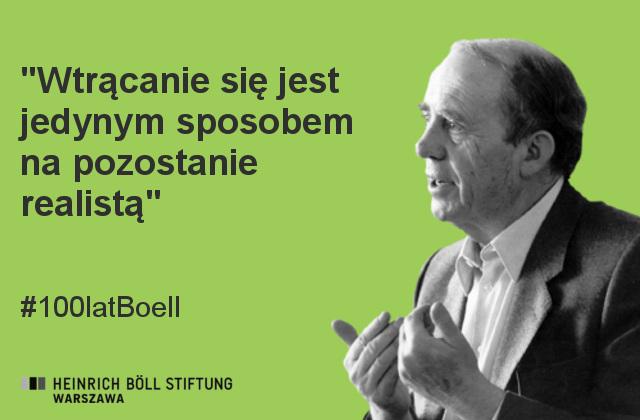 """Cytat Heinricha Bölla: """"Wtrącanie się  jest jedynym sposobem na pozostanie realistą"""""""