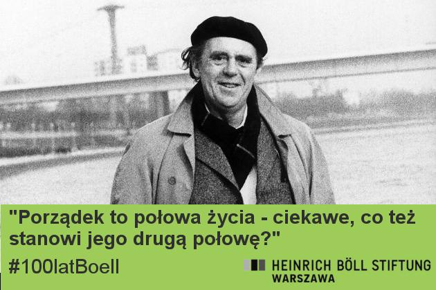 """Cytat Heinricha Bölla: """"Porządek to połowa życia - ciekawe, co też stanowi jego drugą połowę?"""""""
